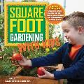 Square Foot Gardening with Kids Learn Together Gardening basics Science & math Water conservation Self sufficiency Healthy eating