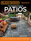 Black & Decker Complete Guide to Patios - 3rd Edition: A DIY Guide to Building Patios, Walkways & Outdoor Steps (Black & Decker Complete Guide To...)