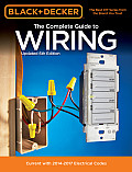 The Complete Guide to Wiring, Updated 6th Edition: Current with 2014-2017 Electrical Codes (Black & Decker Complete Guide To...)