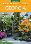 Georgia Month-By-Month Gardening: What to Do Each Month to Have a Beautiful Garden All Year (Month by Month Gardening)