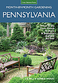 Pennsylvania Month-By-Month Gardening: What to Do Each Month to Have a Beautiful Garden All Year (Month by Month Gardening)