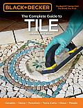 Black & Decker the Complete Guide to Tile, 4th Edition: Ceramic * Stone * Porcelain * Terra Cotta * Glass * Mosaic * Resilient (Black & Decker Complete Guide To...)