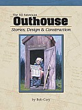 The All-American Outhouse: Stories, Design & Construction