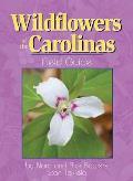 Wildflowers Of The Carolinas Field Guide
