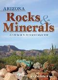 Arizona Rocks & Minerals: A Field Guide to the Grand Canyon State