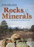 Colorado Rocks & Minerals: A Field Guide to the Centennial State