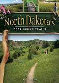 North Dakotas Best Hiking Trails
