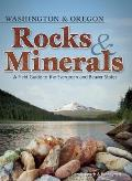 Rocks & Minerals of Washington and Oregon: A Field Guide to the Pacific Northwest