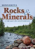 Minnesota Rocks & Minerals: A Field Guide to the Land of 10,000 Lakes