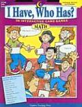 I Have, Who Has? Math, Grades 3-4: 38 Interactive Card Games