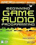 Beginning Game Audio Programming with CDROM