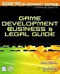 Game Development Business and Legal Guide (Premier Press Game Development)