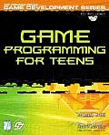 Game Programming For Teens 1st Edition