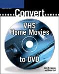 Convert Vhs Home Movies To Dvd