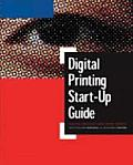 Digital Printing Start-Up Guide (One Off)