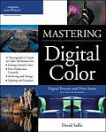 Mastering Digital Color: A Photographer's and Artist's Guide to Controlling Color (Digital Process and Print)