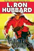 Arctic Wings (Stories From The Golden Age) by L. Ron Hubbard