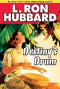 Destiny's Drum (Stories From The Golden Age) by L. Ron Hubbard