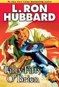 Fifty-Fifty O'Brien (Stories From The Golden Age) by L. Ron Hubbard