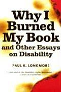 Why I Burned My Book & Other Essays On D