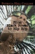 From Black Power to Hip Hop Racism Nationalism & Feminism