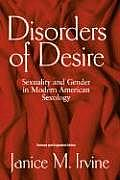 Disorders of Desire REV: Sexuality and Gender in Modern American Sexology