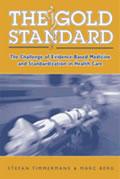 Gold Standard The Challenge Of Evidence Based Medicine