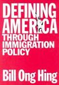 Defining America Through Immigration Policy (04 Edition)