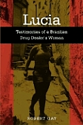 Lucia Testimonies of a Brazilian Drug Dealers Woman