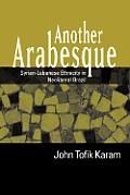 Another Arabesque: Syrian-Lebanese Ethnicity in Neoliberal Brazil