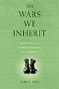 The Wars We Inherit: Military Life, Gender Violence, and Memory