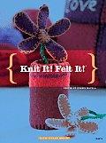 Knit It Felt It