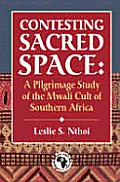 Contesting Sacred Space a Pilgrimage Study of the Mwali Cult of Southern Africa