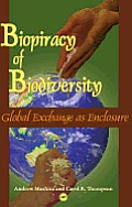 Biopiracy of Biodiversity Global Exchange as Enclosure