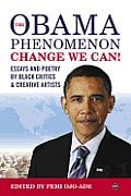 The Obama Phenomenon Change We Can!