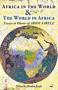 Africa in the World & the World in Africa: Essays in Honour of Abiola Irele