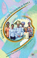 Gender, Sexuality, and Mothering in Africa (11 Edition)