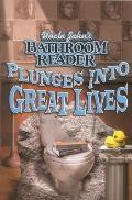Uncle Johns Bathroom Reader Plunges Into Great Lives
