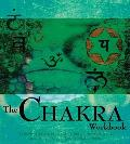 The Chakra Workbook: A Step-By-Step Guide to Realigning Your Body's Vital Engeries (Divination and Energy Workbooks)