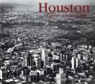 Houston Then and Now (03 Edition)