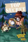 Uncle John's Top Secret Bathroom Reader for Kids Only! (Uncle John's Bathroom Reader for Kids Only! Series)