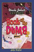 Uncle Johns Presents Book Of The Dumb 2