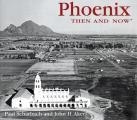 Phoenix Then & Now