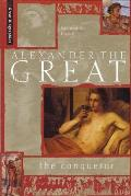 Alexander the Great: The Conqueror