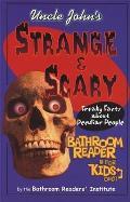 Uncle Johns Strange & Scary Bathroom Reader for Kids Only