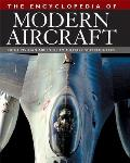 The Encyclopedia of Modern Aircraft: From Civilian Airliners to Military Superfighters