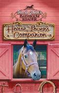 Uncle Johns Bathroom Reader Horse Lovers Companion