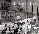 Charlotte Then & Now
