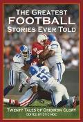 Greatest Golf Stories Ever Told: Thirty Amazing Tales From the Links (Rev 03 Edition)
