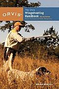 The Orvis Wingshooting Handbook: Proven Techniques for Better Shotgunning (Orvis)